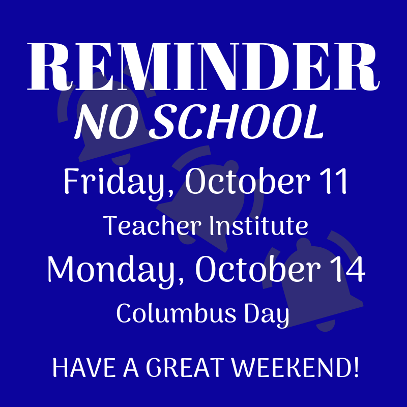 Reminder no School 10/11