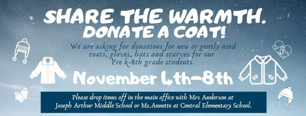 Help make sure studnets are warm for the winter! November 4-8, we are asking for new or gently used donations. Items may be dropped of in the office at JAMS or Central. Thank you for your help!