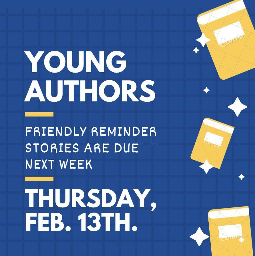 Young Authors due Feb 13